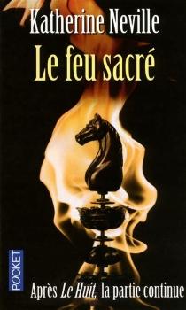 Le feu sacré - KatherineNeville