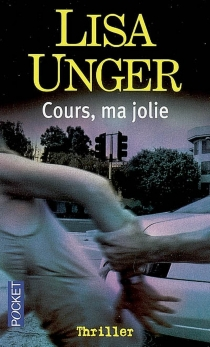 Cours, ma jolie - Lisa Unger