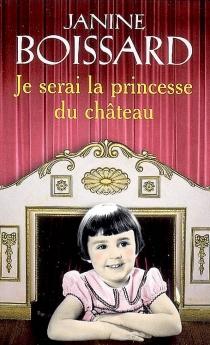 Je serai la princesse du château - JanineBoissard