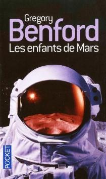 Les enfants de Mars - GregoryBenford