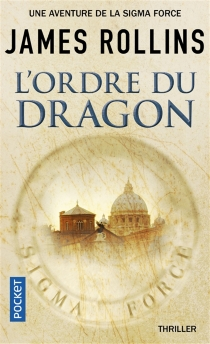 L'ordre du Dragon - James Rollins