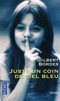 Juste un coin de ciel bleu - GilbertBordes