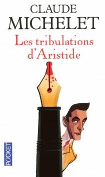 Les tribulations d'Aristide - ClaudeMichelet