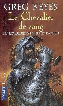 Les royaumes d'épines et d'os - J. GregoryKeyes