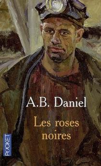 Les roses noires - Antoine B.Daniel
