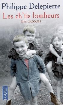 Les ch'tis bonheurs : les gadoues - PhilippeDelepierre