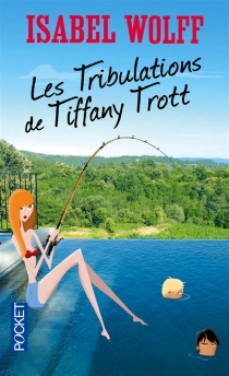 Les tribulations de Tiffany Trott - IsabelWolff