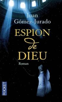 Espion de Dieu - JuanGómez-Jurado