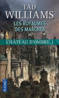 Château d'ombre| Les royaumes des marches - TadWilliams