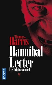Hannibal Lecter : les origines du mal - ThomasHarris