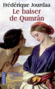 Le baiser de Qumrân - FrédériqueJourdaa