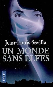 Un monde sans elfes - Jean-LouisSevilla