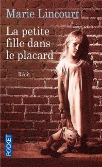 La petite fille dans le placard - MarieLincourt