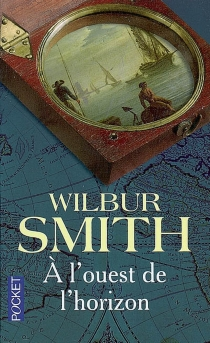 A l'ouest de l'horizon - Wilbur Smith