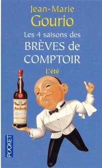 Les 4 saisons des brèves de comptoir - Jean-MarieGourio
