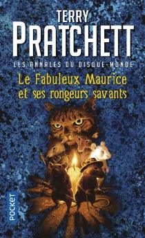 Le fabuleux Maurice et ses rongeurs savants : un roman du disque-monde - TerryPratchett
