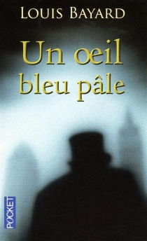 Un oeil bleu pâle - LouisBayard