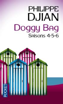 Doggy bag : saisons 4, 5, 6 - PhilippeDjian
