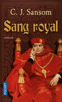 Sang royal - C. J.Sansom