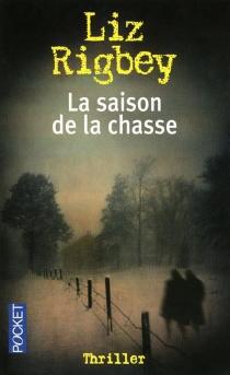 La saison de la chasse - LizRigbey