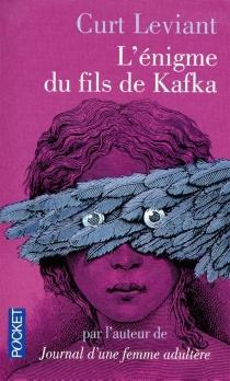 L'énigme du fils de Kafka - CurtLeviant