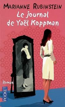 Le journal de Yaël Koppman - MarianneRubinstein