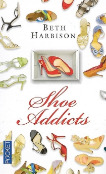 Shoe addicts - Beth Harbison