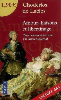 Amour, liaisons et libertinage : lecture bac - Pierre-Ambroise-FrançoisChoderlos de Laclos