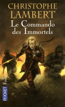 Le commando des Immortels - Christophe Lambert