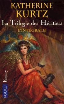 La trilogie des héritiers - KatherineKurtz