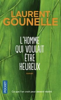 L'homme qui voulait être heureux - LaurentGounelle
