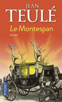 Le Montespan - JeanTeulé