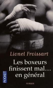 Les boxeurs finissent mal... en général - LionelFroissart