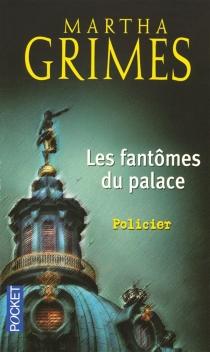 Les fantômes du palace - MarthaGrimes