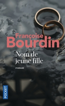 Nom de jeune fille - FrançoiseBourdin