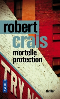 Mortelle protection - Robert Crais