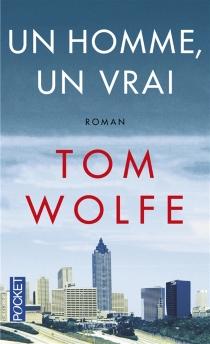 Un homme, un vrai - TomWolfe