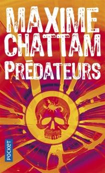 Prédateurs : thriller - MaximeChattam