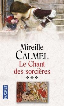 Le chant des sorcières - MireilleCalmel