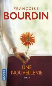 Une nouvelle vie - FrançoiseBourdin