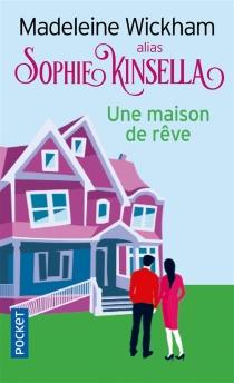 Une maison de rêve - MadeleineWickham