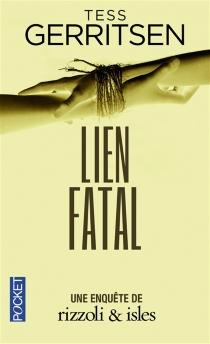 Lien fatal : une enquête de Rizzoli et Isles - TessGerritsen