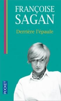 Derrière l'épaule - FrançoiseSagan