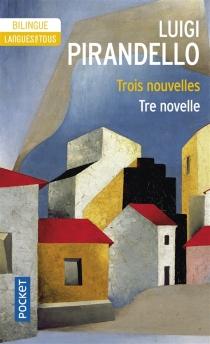 Tre novelle| Trois nouvelles - LuigiPirandello