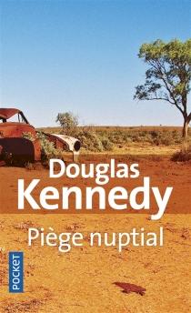 Piège nuptial - DouglasKennedy