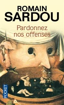 Pardonnez nos offenses - RomainSardou