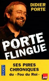 Porte flingue ! : ses pires chroniques du Fou du Roi - DidierPorte