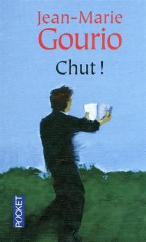 Chut ! - Jean-MarieGourio