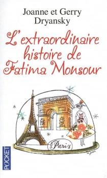 L'extraordinaire histoire de Fatima Monsour - JoanneDryansky
