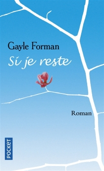 Si je reste - GayleForman